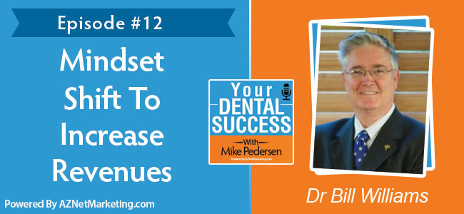 Dr Bill Williams on Your Dental Success podcast
