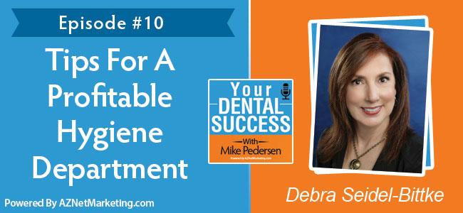 Your Dental Success Podcast Guest Debra Seidel-Bittki