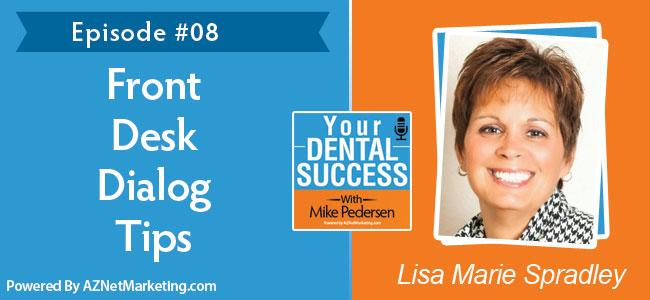 Lisa Marie Spradley - Front Desk Lady on Your Dental Success podcast
