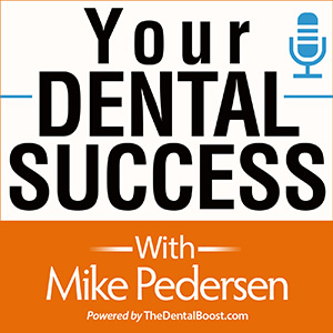 Your Dental Success Podcast