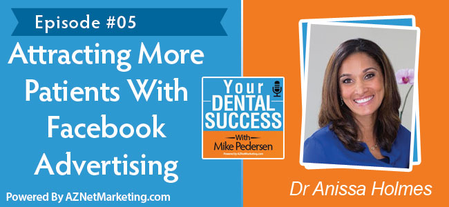Dr Anissa Holmes On Your Dental Success Podcast