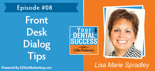 Lisa Marie Spradley - Front Desk Lady on Your Dental Success podcast