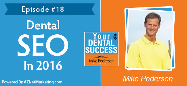 Dental SEO with Mike Pedersen - Your Dental Success podcast