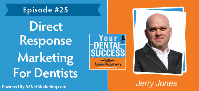 Jerry Jones Dental Marketing Podcast