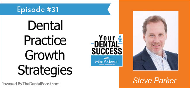 Steve Parker On Your Dental Success podcast